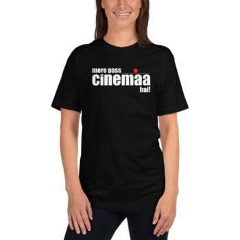 Mere Pass Cinemaa Hai T-Shirt 7