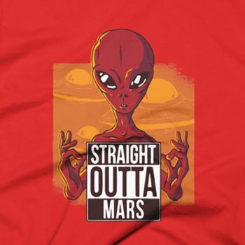 Straight Outta Mars T-Shirt 4