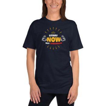Start Now Not Tomorrow T-Shirt 7
